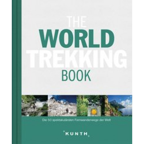 The World Trekking Book: Die faszinierendsten Wanderrouten der Welt (The World ... Book) [Gebundene
