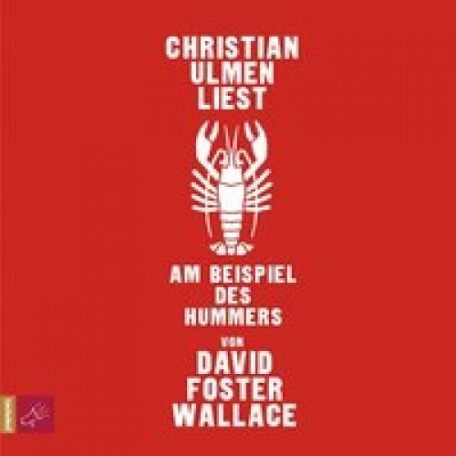 Am Beispiel des Hummers [Audio CD] [2010] Foster Wallace, David, Ulmen, Christian